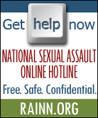 You are not alone. RAINN.org - NATIONAL SEXUAL ASSAULT ONLINE HOTLINE
