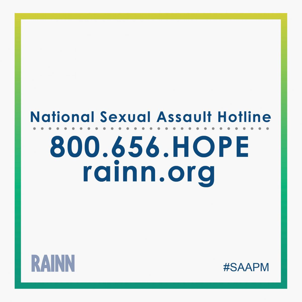 Instagram ready graphic stating: National Sexual Assault Hotline 800-656-HOPE rainn.org