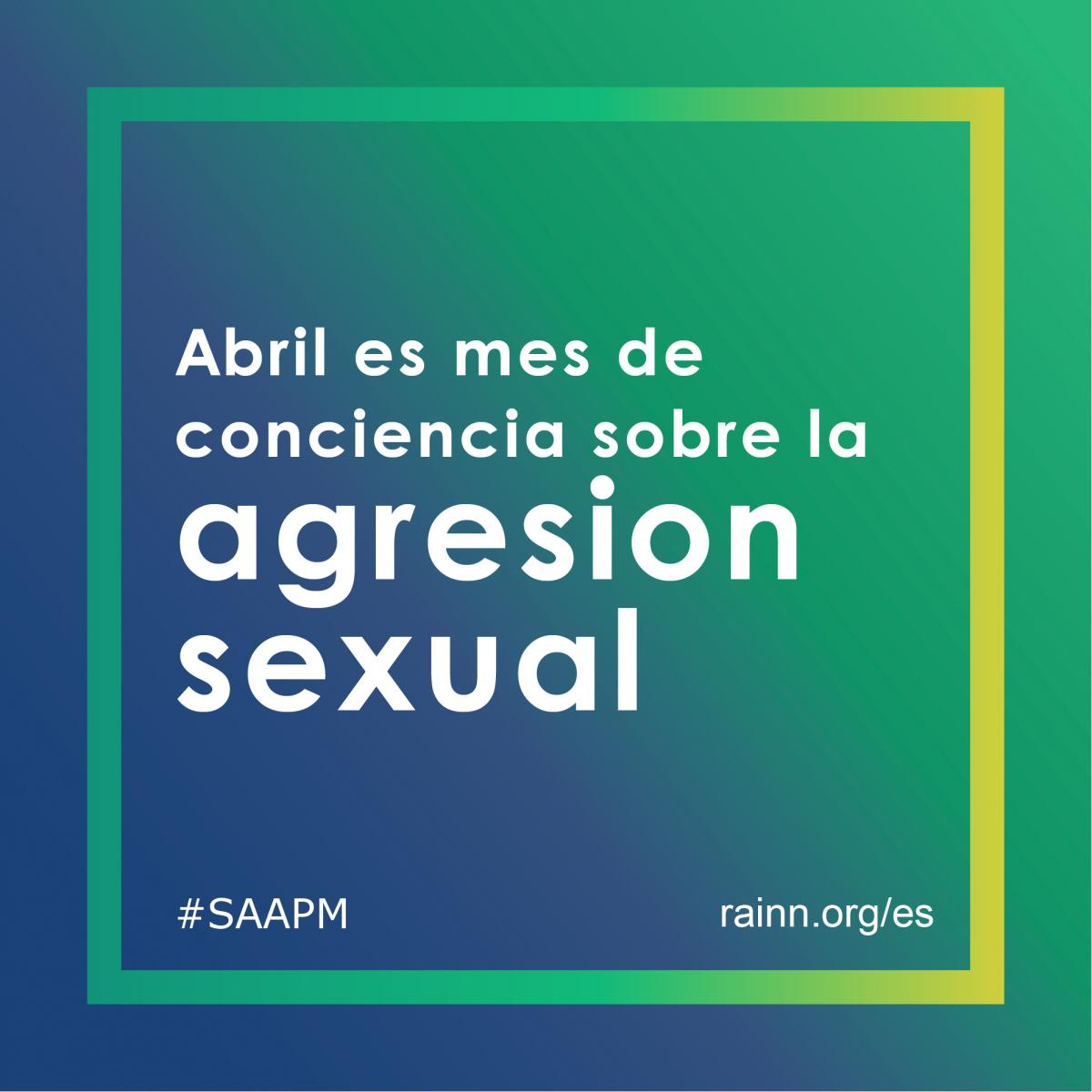 Instagram ready graphic stating: Abril es mes de conciencia sobre la agresion sexual