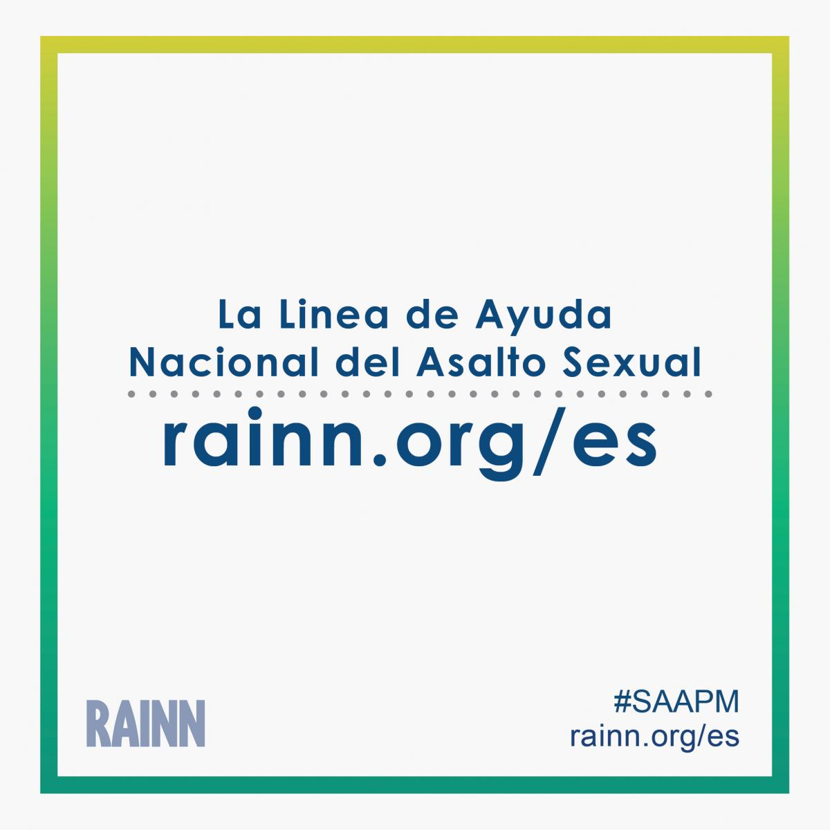 Instagram ready graphic stating: La linea de ayuda nacional del asalto sexual, rainn.org/es