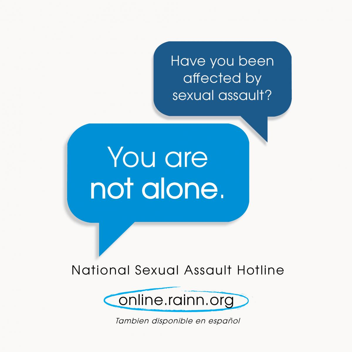 Downloadable graphic stating: Have you been affected by sexual assault? You are not alone